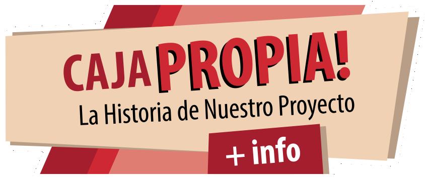 La Historia de Nuestro Proyecto Caja Propia